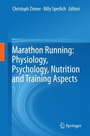 Marathon Running: Physiology, Psychology, Nutrition and Training Aspects :