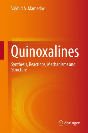 Quinoxalines : Synthesis, Reactions, Mechanisms and Structure