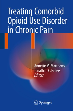 Treating Comorbid Opioid Use Disorder in Chronic Pain :