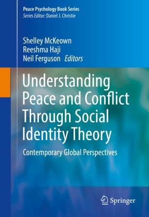 Understanding Peace and Conflict Through Social Identity Theory : Contemporary Global Perspectives