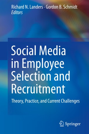 Social Media in Employee Selection and Recruitment : Theory, Practice, and Current Challenges