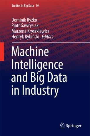Machine Intelligence and Big Data in Industry | SpringerLink
