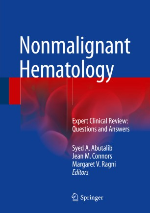 Nonmalignant Hematology : Expert Clinical Review: Questions and Answers