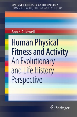 Human Physical Fitness and Activity : An Evolutionary and Life History Perspective