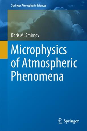 Microphysics of Atmospheric Phenomena