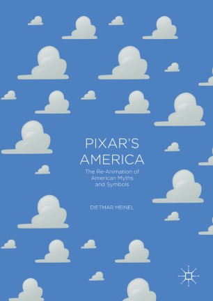 Pixar's America : The Re-Animation of American Myths and Symbols