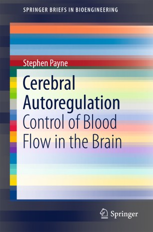Cerebral Autoregulation : Control of Blood Flow in the Brain