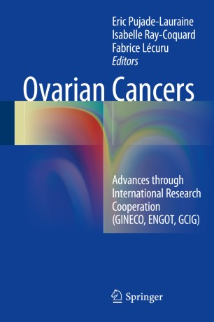 Ovarian Cancers : Advances through International Research Cooperation (GINECO, ENGOT, GCIG)