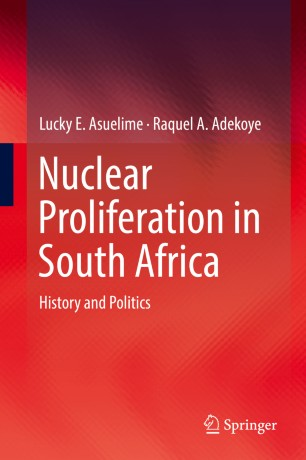 Nuclear Proliferation in South Africa : History and Politics