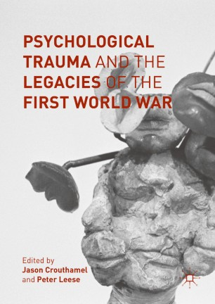 Psychological Trauma and the Legacies of the First World War :