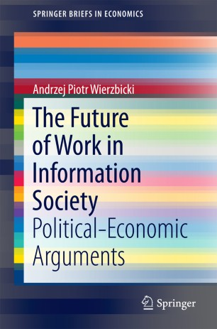 The Future of Work in Information Society : Political-Economic Arguments