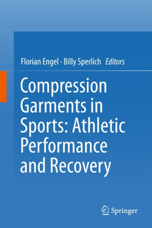 Compression Garments in Sports: Athletic Performance and Recovery :