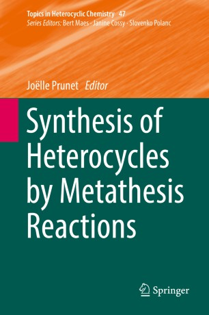 Synthesis of Heterocycles by Metathesis Reactions :