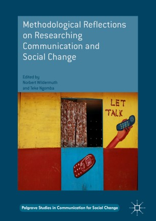 Methodological Reflections on Researching Communication and Social Change