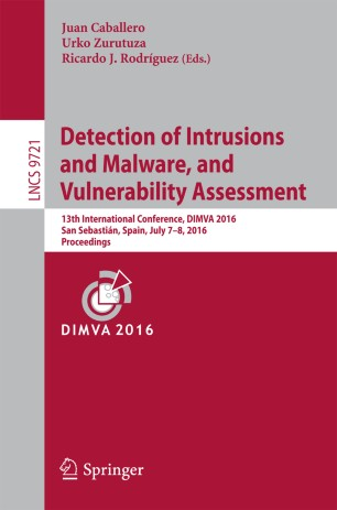 Detection of Intrusions and Malware, and Vulnerability Assessment : 13th International Conference, DIMVA 2016, San Sebastián, Spain, July 7-8, 2016, Proceedings