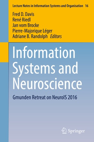 Information Systems and Neuroscience: Gmunden Retreat on NeuroIS 2016