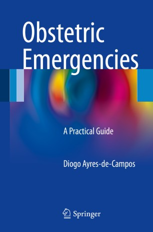 Obstetric Emergencies : A Practical Guide
