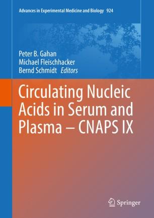 Circulating Nucleic Acids in Serum and Plasma – CNAPS IX