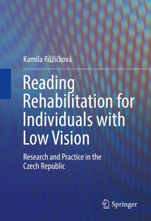 Reading Rehabilitation for Individuals with Low Vision : Research and Practice in the Czech Republic