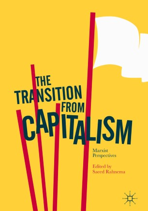 The Transition from Capitalism : Marxist Perspectives