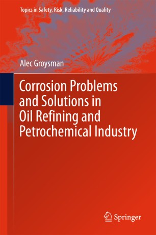 Corrosion Problems and Solutions in Oil Refining and