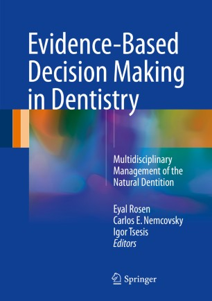 Evidence-Based Decision Making in Dentistry : Multidisciplinary Management of the Natural Dentition