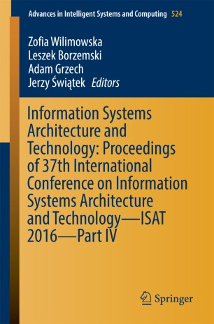 Information Systems Architecture and Technology: Proceedings of 37th International Conference on Information Systems Architecture and Technology – ISAT 2016 – Part IV