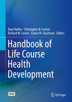 Handbook of Life Course Health Development  :