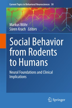 Social Behavior from Rodents to Humans : Neural Foundations and Clinical Implications