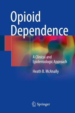 Opioid Dependence  : A Clinical and Epidemiologic Approach