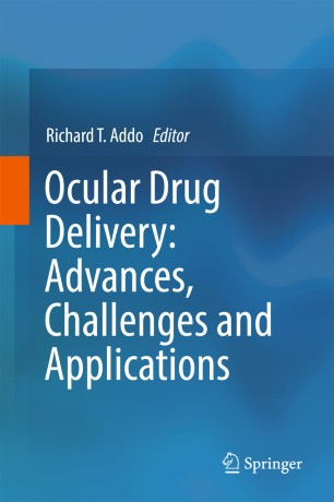 Ocular Drug Delivery: Advances, Challenges and Applications :