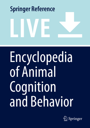 [Encyclopedia of Animal Cognition and Behavior]