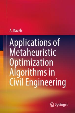 Applications of Metaheuristic Optimization Algorithms in Civil Engineering :