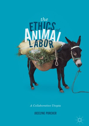 The Ethics of Animal Labor : A Collaborative Utopia