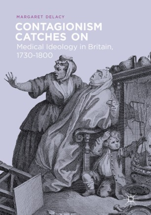 Contagionism Catches On  : Medical Ideology in Britain, 1730-1800