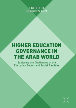 Higher Education Governance in the Arab World : Exploring the Challenges of the Education Sector and Social Realities