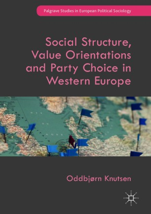 Social Structure, Value Orientations and Party Choice in Western Europe :