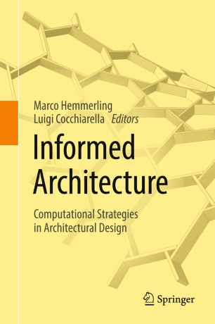 Informed Architecture : Computational Strategies in Architectural Design