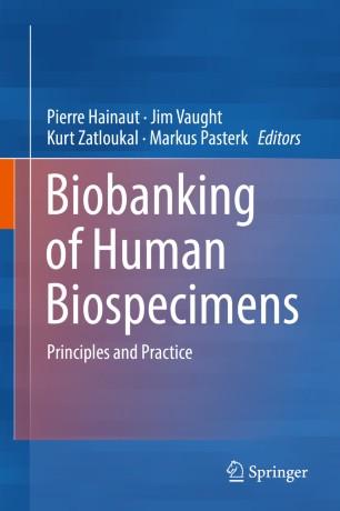 Biobanking of Human Biospecimens : Principles and Practice