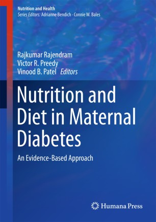Nutrition and Diet in Maternal Diabetes : An Evidence-Based Approach