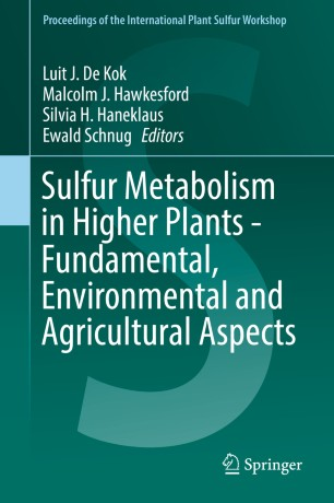 Sulfur Metabolism in Higher Plants - Fundamental, Environmental and Agricultural Aspects