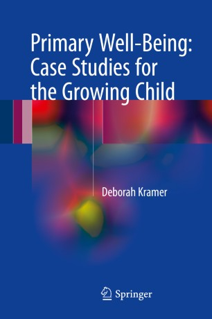Primary Well-Being: Case Studies for the Growing Child :