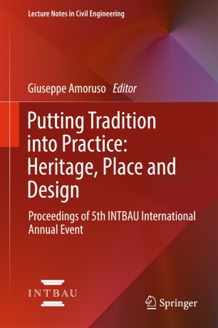 Putting Tradition into Practice: Heritage, Place and Design : Proceedings of 5th INTBAU International Annual Event