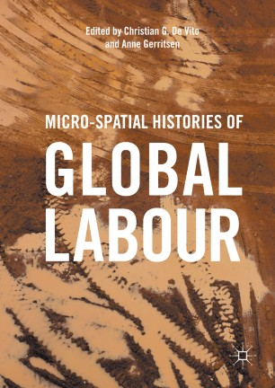 Micro-Spatial Histories of Global Labour :