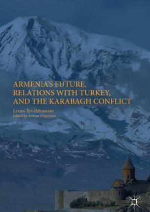 Armenia's Future, Relations with Turkey, and the Karabagh Conflict