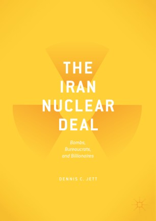 The Iran Nuclear Deal : Bombs, Bureaucrats, and Billionaires