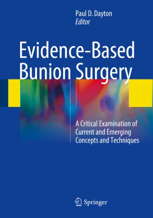 Evidence-Based Bunion Surgery : A Critical Examination of Current and Emerging Concepts and Techniques