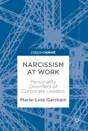 Narcissism at Work : Personality Disorders of Corporate Leaders