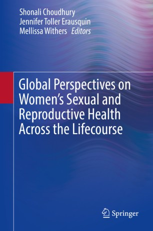 Global Perspectives on Women's Sexual and Reproductive Health Across the Lifecourse :