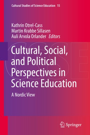 Cultural, Social, and Political Perspectives in Science Education  : A Nordic View